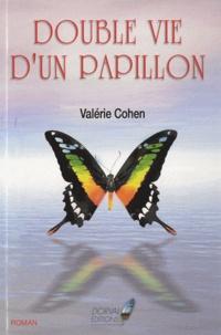 Valérie Cohen - Double vie d'un papillon.