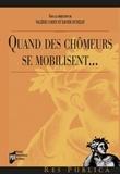 Valérie Cohen et Xavier Dunezat - Quand des chômeurs se mobilisent....