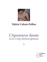 Valérie Colette-Folliot - L'apesanteur dansée ou le corps dansant glorieux - Tome 2, Théâtralité et spiritualité de la danse.