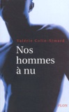 Valérie Colin-Simard - Nos hommes à nu.