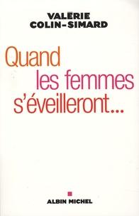 Valérie Colin-Simard - Quand les femmes s'éveilleront... - Oser le féminin.