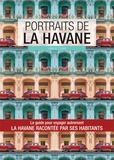 Valérie Collet - Portraits de La Havane - La Havane par ceux qui y vivent !.