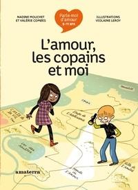 Valérie Combes et Violaine Leroy - L'amour, les copains et moi.