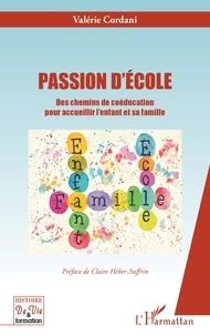 Valérie Cordani - Passion d'école - Des chemins de coéducation pour accueillir l'enfant et sa famille.