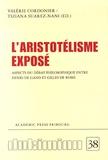 Valérie Cordonier et Tiziana Suarez-Nani - L'aristotélisme exposé - Aspects du débat philosophique entre Henri de Gand et Gilles de Rome.