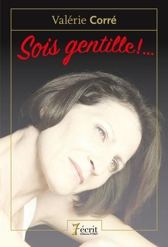 Valérie Corré - Sois gentille !....