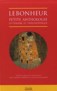 Valérie Corrège et François Garnier - Le bonheur - Petite anthologie littéraire et philosophique.