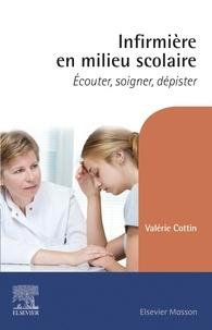 Valérie Cottin - Infirmière en milieu scolaire - Ecouter, soigner, dépister.