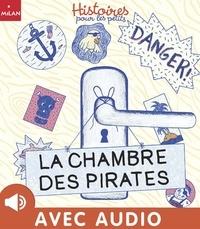 Charline Collette et Valérie Cros - La chambre des pirates.