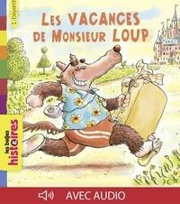 Ronan Badel et Valérie Cros - Les vacances de Monsieur Loup.