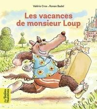 Valérie Cros et Ronan Badel - Les vacances de Monsieur Loup.