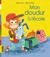 Mélanie Allag et Valérie Cros - Mon doudur à l'école.
