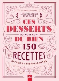 Valérie Cupillard - Ces desserts qui nous font du bien.