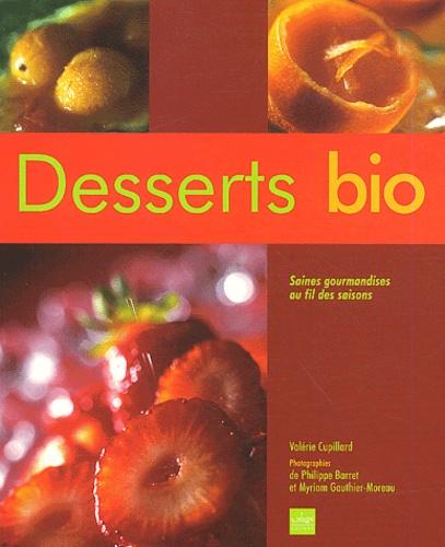 Valérie Cupillard - Desserts bio - Saines gourmandises au fil des saisons.