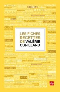 Valérie Cupillard - Les fiches recettes de Valérie Cupillard.