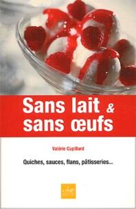 Valérie Cupillard - Sans lait et sans oeufs.