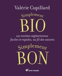 Simplement bio, simplement bon - 120 recettes végétariennes, faciles et rapides au fil des saisons.pdf