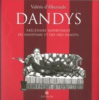 Valérie D'Alkemade - Dandys - Abécédaire impertinent du dandysme et des néo-dandys.