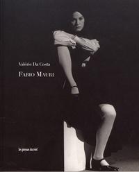 Valérie Da Costa - Fabio Mauri - Le passé en actes.
