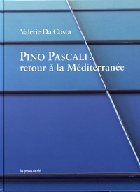 Valérie Da Costa - Pino Pascali : retour à la Méditerranée.