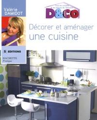 Valérie Damidot - Décorer et aménager une cuisine.