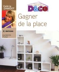 Valérie Damidot - Gagner de la place.
