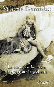 Valérie Damidot - Le coeur sur la main, le doigt sur la gachette.