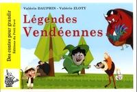 Valérie Dauphin et Valérie Zloty - Légendes vendéennes.