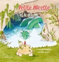 Valérie Dauphin et Arthur Kohn - Petite Mirette et le dragon.