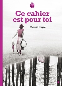 Valérie Dayre - Ce cahier est pour toi.