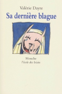 Valérie Dayre - Sa dernière blague.