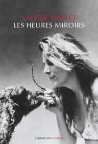 Valérie de Givry - Les heures miroirs.