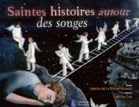 Valérie de La Rochefoucauld et Laëtitia Zink - Saintes histoires autour des songes.