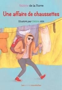 Valérie de La Torre - Une affaire de chaussettes.