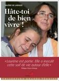 Valérie de Larauze - Hâte-toi de bien vivre.
