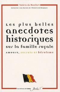 Valérie de Montfort - Les plus belles anecdotes historiques sur la famille royale - Amours, secrets et héroïsme.