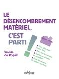 Valérie de Roguin - Le désencombrement matériel, c'est parti !.