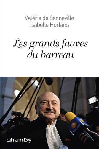 Les Grands fauves du barreau - Format ePub - 9782702157886 - 12,99 €