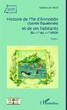 Valérie de Wulf - Histoire de l'île d'Annobon (Guinée Equatoriale) et de ses habitants du XVe au XIXe siècle - Tome 1.