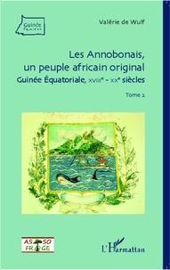 Valérie de Wulf - Les Annobonais, un peuple africain original (Guinée Equatoriale, XVIIIe-XXe siècles) - Tome 2.