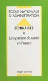 Valérie Delahaye - Séminaires - 2, le système de santé en France.
