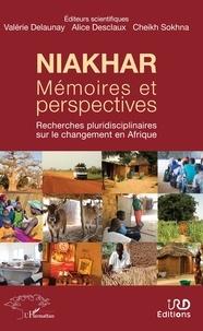 Valérie Delaunay et Alice Desclaux - Niakhar, mémoires et perspectives - Recherches pluridisciplinaires sur le changement en Afrique.