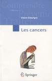 Valérie Delavigne - Les cancers.