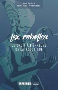 Lex Robotica- Le droit à l'épreuve de la robotique - Valérie Depadt |