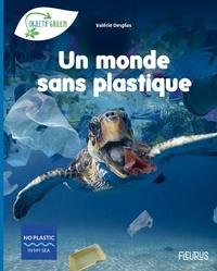 Valérie Desplas - Un monde sans plastique.