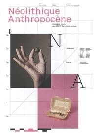Valérie Disdier et Michel Lussault - Néolithique Anthropocène - Dialogue autour des 12000 dernières années.