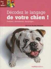 Valérie Dramard - Décodez le langage de votre chien.