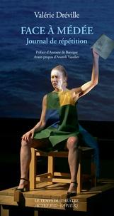 Valérie Dréville - Face à Médée - Journal de répétition.