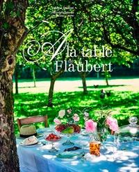 Valérie Duclos et Guillaume Czerw - A la table de Flaubert.