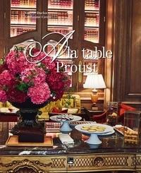 Valérie Duclos - A la table de proust - Alatabledeproust.